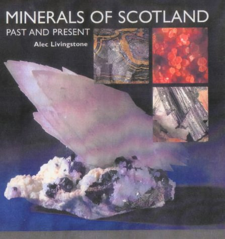 9781901663464: Minerals of Scotland: Past and Present