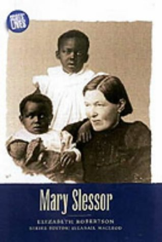 Mary Slessor (Scots' Lives): Robertson, Elizabeth