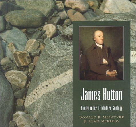 James Hutton: Founder of Modern Geology TheThe: Donald McIntrye