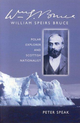 9781901663716: William Speirs Bruce: Polar Explorer and Scot