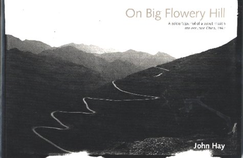 9781901677096: On Big Flowery Hill: A Soldier's Journal of a Secret Mission into Occupied China, 1942