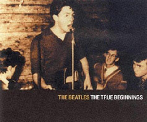 9781901680652: The Beatles - The True Beginnings
