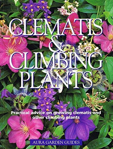 AURA GARDEN GUIDES: CLEMATIS and CLIMBING PLANTS.: unknown