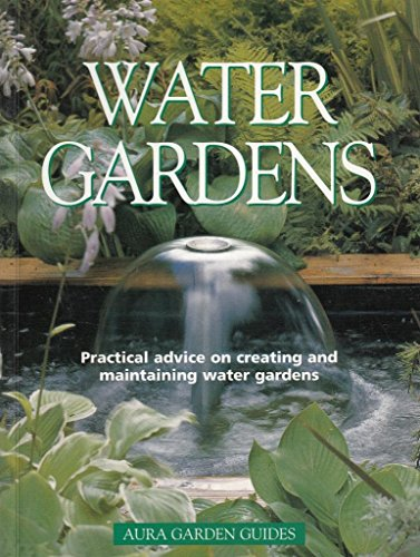 Water Gardens: Practical advice on creating and: Stein, Siegfried