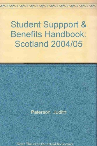 Student Suppport & Benefits Handbook: Scotland 2004/05: Paterson, Judith