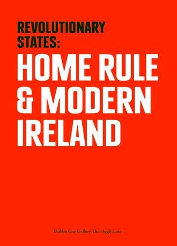 Revolutionary States: Home Rule and Modern Ireland (1901702413) by Sisley, Logan; Foster, R. F.; Laffan, Michael; Cappock, Margarita; Dawson, Barbara; Mathews, P.J.