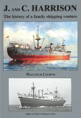 J and C Harrison The History of a Family Shipping Venture