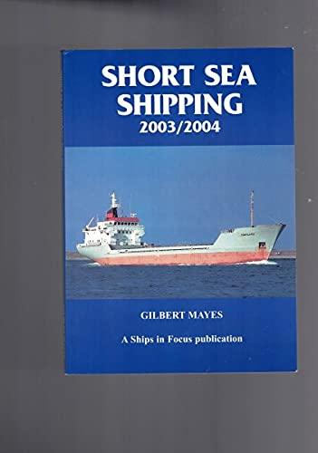 SHORT SEA SHIPPING 2003-2004: MAYES, Gilbert: