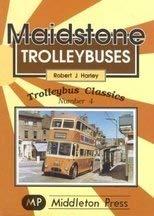 9781901706000: Maidstone Trolleybuses (Trolleybus Classics)