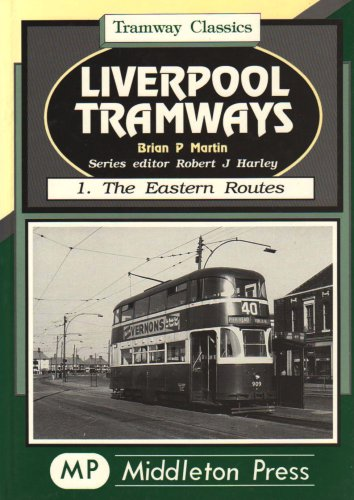 Liverpool Tramways: Eastern Routes v. 1 (Tramways Classics) (1901706044) by Martin, Brian P.