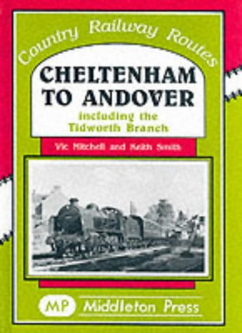 9781901706437: Cheltenham to Andover: Including to Tidworth Branch (Country Railway Routes)