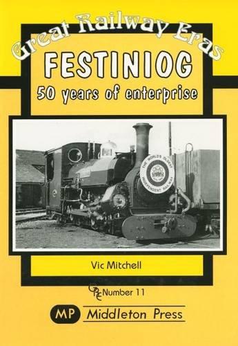 9781901706833: Festiniog 50 Years of Enterprise (Great Railway Eras)
