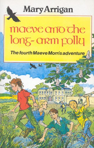 9781901737202: Maeve and the Long Arm Folly (The Fourth in the Popular Maeve Morris Irish Adventure Series)