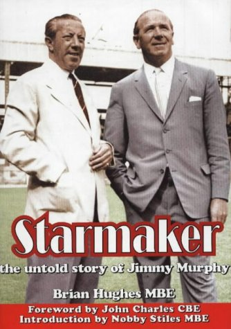9781901746266: Starmaker - the untold story: The Untold Story of Jimmy Murphy
