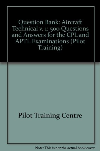 9781901750003: Question Bank: 500 Questions and Answers for the CPL and APTL Examinations: Aircraft Technical v. 1 (Pilot Training)