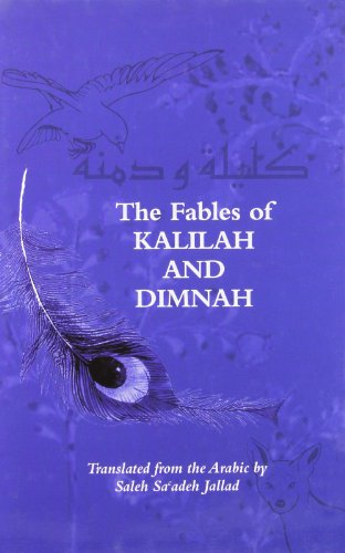 The fables of Kalilah and Dimnah: Ibn al-Muqaffa,Saleh Saadeh