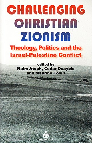 9781901764420: Challenging Christian Zionism: Theology, Politics and the Israel-Palestine Conflict