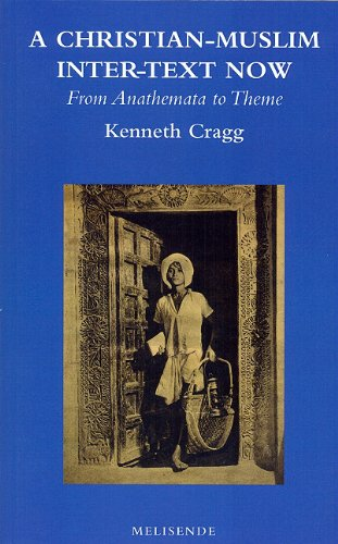 A Christian-Muslim Inter-Text Now: From Anathemata to Theme: Kenneth Cragg