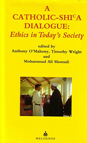 9781901764536: A Catholic: Shi'a Dialogue Ethics in Todays Society