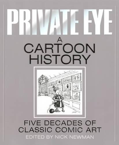 Private Eye a Cartoon History: Newman, Nick