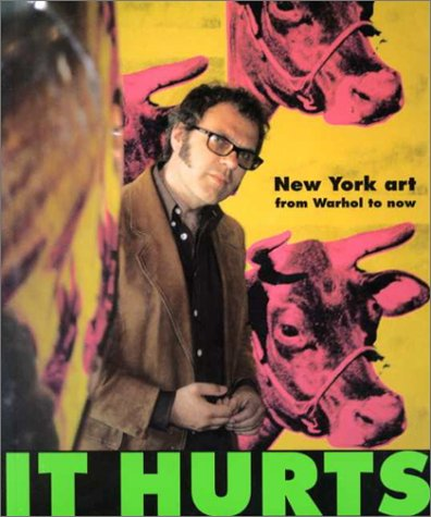 9781901785036: It Hurts: New York Art from Warhol to Now