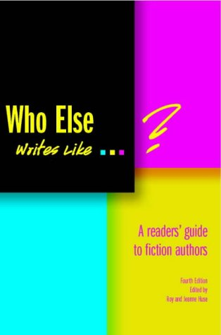 Who Else Writes Like.?: A Readers' Guide to Fiction Authors: Roy Huse
