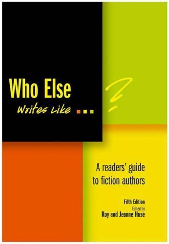 Who Else Writes Like. ? : A Readers' Guide to Fiction Authors