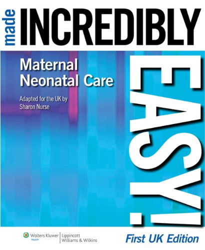 9781901831085: Maternal-Neonatal Care Made Incredibly Easy! (Incredibly Easy! Series®)