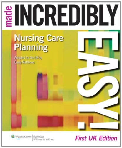 Nursing Care Planning Made Incredibly Easy! (Incredibly Easy! Series (R)): Matthews, Emily