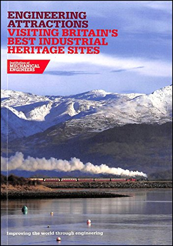 9781901844795: Engineering Attractions: Visiting Britains Best Industrial Heritage Sites (Improving the World Through Engineering)