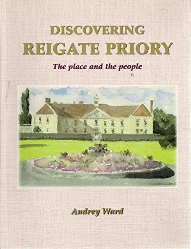 9781901860023: Discovering Reigate Priory : the Place and the People