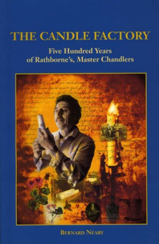 The Candle Factory: Five Hundred Years of: Neary, Bernard