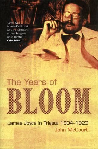 9781901866452: The Years of Bloom: James Joyce in Trieste 1904-1920
