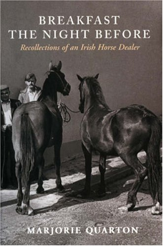 9781901866568: Breakfast the Night Before: Recollections of an Irish Horse Dealer