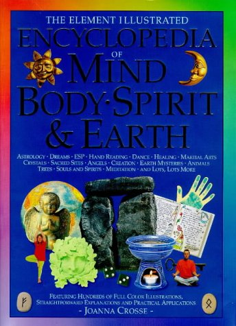 9781901881103: The Element Illustrated Encyclopedia of Mind, Body, Spirit, and Earth