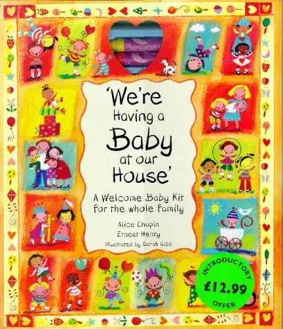 "We're Having a Baby"": A Welcome Baby Kit for Whole Family: Chapin, Alice; Henry, Ernest"