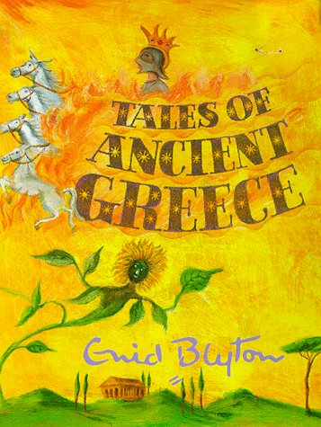 9781901881677: Tales of Ancient Greece (Enid Byton, Myths and Legends)