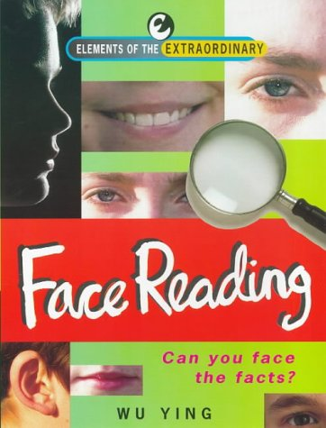 9781901881875: Face Reading: Can You Face the Facts? (Elements of the Extraordinary)