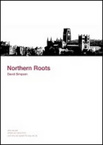 9781901888355: Northern Roots: Who We are, Where We Came from and Why We Speak the Way We Do