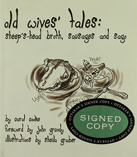 Old Wives' Tales: Sheep's-Head Broth,Sausages and Sago: Cooke, Carol
