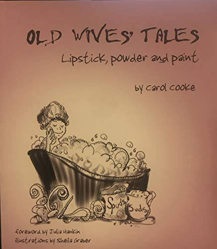 Old Wives' Tales: Lipstick Powder and Paint: Cooke, Carol