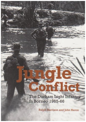 9781901888553: Jungle Conflict: The Durham Light Infantry in Borneo 1965-66