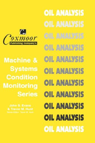 9781901892055: The Oil Analysis Handbook (Coxmoor's Machine & Systems Condition Monitoring S.)