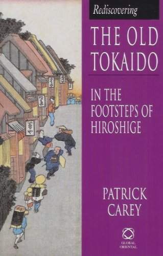 9781901903102: Rediscovering the Old Tokaido: In the Footsteps of Hiroshige