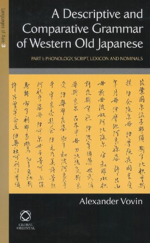 9781901903140: A Descriptive and Comparative Grammar of Western Old Japanese: Part 1: Sources, Script and Phonology, Lexicon and Nominals (Languages of Asia) (Pt. 1) (English and Japanese Edition)
