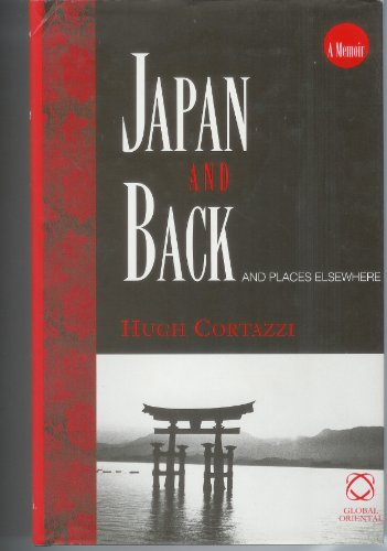 Japan and Back: And Places Elsewhere (Hardback): Hugh Cortazzi