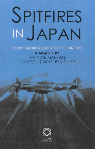 Spitfires In Japan: From Farnborough To The: Air Vice-Marshal, KBE,