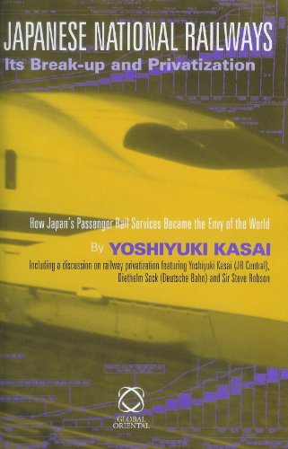 Japanese National Railways - Its Break-Up and Privatization: How Japan s Passenger Rail Services ...