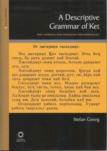 9781901903584: A Descriptive Grammar of Ket Yenisei-ostyak: Introduction, Phonology, Morphology