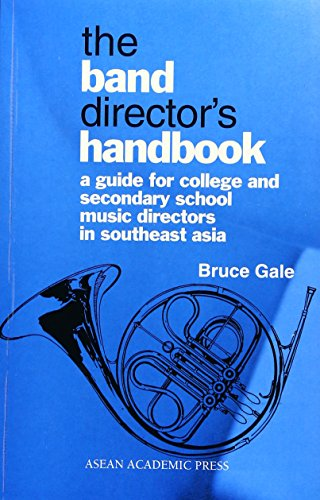 9781901919356: The Band Director's Handbook: A Guide for College & Secondary School Music Directors in Southeast Asia